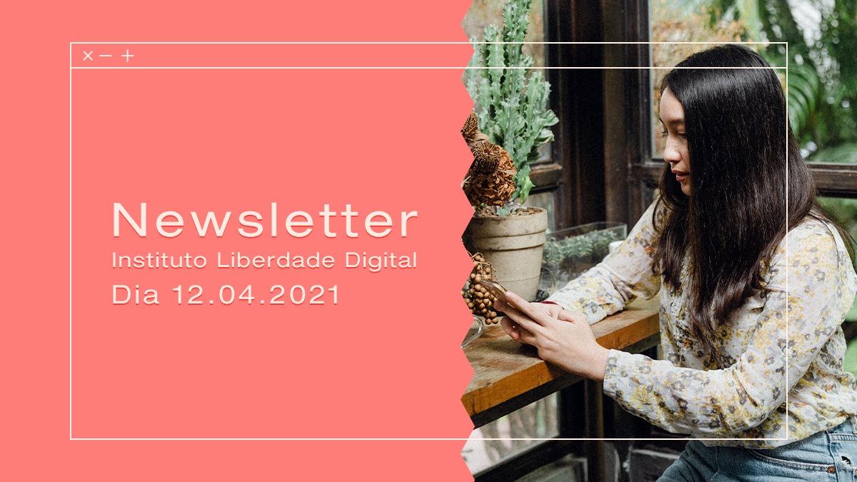 Newsletter – Edição 12.04.2021