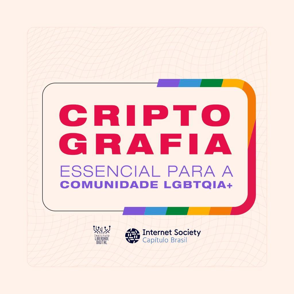 Factsheet: Criptografia essencial para a comunidade LGBTQIA+